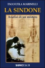 LA SINDONE Analisi di un mistero di Emanuela Marinelli