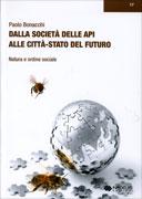 DALLA SOCIETà DELLE API ALLE CITTà STATO DEL FUTURO Natura ed ordine sociale di Paolo Bonacchi
