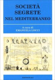 SOCIETà SEGRETE NEL MEDITERRANEO di Emanuela Locci
