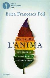 RICUCIRE L'ANIMA Un percorso di autoterapia in sette storie di Erica Francesca Poli