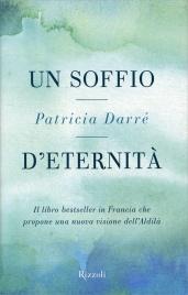UN SOFFIO D'ETERNITà di Patricia Darré