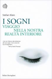 I SOGNI Viaggio nella nostra realtà interiore di Stefan Klein