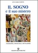 IL SOGNO E IL SUO MISTERO Tradizione, psicologia, divinazione di Anna Maria Martini
