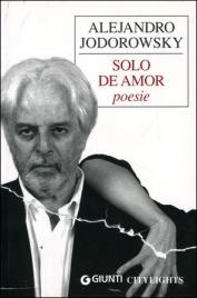 SOLO DE AMOR Poesie di Alejandro Jodorowsky