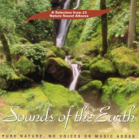 SOUNDS OF THE EARTH Solo suoni della natura, senza voce o musica aggiunta di The David Sun Natural Sound Collection