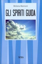 GLI SPIRITI GUIDA di Melania Mannoni