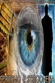 SPIRITISMO E STREGONERIA (EBOOK) di Padre Egidio da Cesena