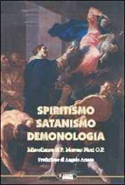 SPIRITISMO SATANISMO DEMONOLOGIA di Moreno Fiori