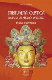 SPIRITUALITà OLISTICA (EBOOK) L'alba di un nuovo risveglio di Mario Thanavaro