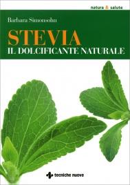STEVIA, IL DOLCIFICANTE NATURALE di Barbara Simonsohn