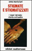 STIGMATE E STIGMATIZZATI di Anna Maria Turi