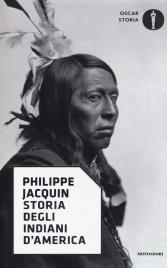STORIA DEGLI INDIANI D'AMERICA di Philippe Jacquin