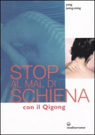 STOP AL MAL DI SCHIENA CON IL QI GONG di Yang Jwing-Ming