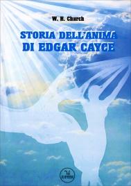 LA STORIA DELL'ANIMA DI EDGAR CAYCE di W.H.Church