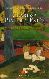 STORIE DI DONNE SELVAGGE di Clarissa Pinkola Estes