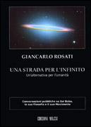 UNA STRADA PER L'INFINITO Un'alternativa per l'umanità di Giancarlo Rosati
