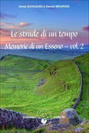 LE STRADE DI UN TEMPO - MEMORIE DI UN ESSENO VOL. 2 di Anne Givaudan, Daniel Meurois