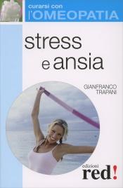 STRESS E ANSIA Curarsi con l'omeopatia di Gianfranco Trapani