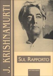 SUL RAPPORTO di Jiddu Krishnamurti