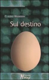 SUL DESTINO di Claudio Widmann