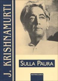 SULLA PAURA di Jiddu Krishnamurti
