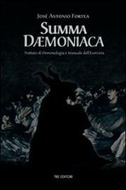 SUMMA DAEMONIACA Trattato di Demonologia e Manuale dell'Esorcista di José Antonio Fortea