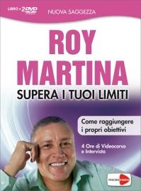 SUPERA I TUOI LIMITI - VIDEOCORSO Come raggiungere i propri obiettivi di Roy Martina