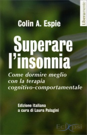 SUPERARE L'INSONNIA Come dormire meglio con la terapia cognitivo-comportamentale di Colin A. Espie