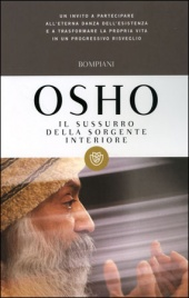 IL SUSSURRO DELLA SORGENTE INTERIORE Commenti ed aneddoti dello zen di Osho