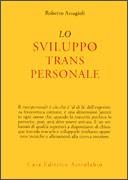 LO SVILUPPO TRANSPERSONALE di Roberto Assagioli
