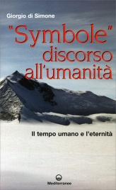 SYMBOLE - DISCORSO ALL'UMANITà Il tempo umano e l'eternità di Giorgio Di Simone