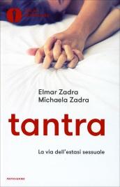 TANTRA LA VIA DELL'ESTASI SESSUALE di Elmar e Michaela Zadra