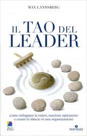 IL TAO DEL LEADER Come sviluppare la vision, suscitare ispirazione e creare lo slancio in una organizzazione di Max Landsberg