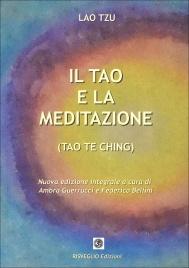 IL TAO E LA MEDITAZIONE (Tao Te Ching) di Lao Tzu