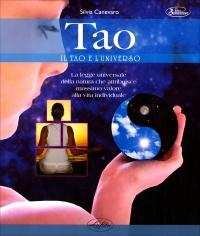 TAO - IL TAO E L'UNIVERSO La legge universale della natura che attribuisce massimo valore alla vita individuale di Silvia Canevaro