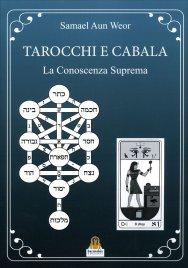 TAROCCHI E CABALA La Conoscenza Suprema di Samael Aun Weor