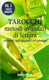 TAROCCHI: METODI AVANZATI DI LETTURA (EBOOK) Schemi, spiegazioni ed esempi di Rebecca Walcott