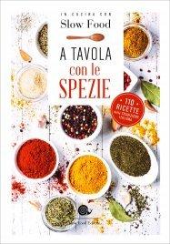 A TAVOLA CON LE SPEZIE 110 ricette della tradizione italiana di Bianca Minerdo