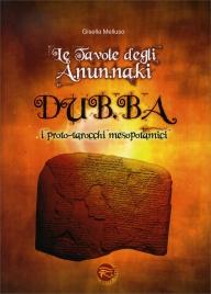 LE TAVOLE DEGLI A.NUN.NA.KI DUB.BA i proto-tarocchi mesopotamici di Gisella Melluso