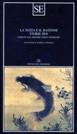 LA TAZZA E IL BASTONE - STORIE ZEN Narrate dal maestro Taisen Deshimaru di Taisen Deshimaru