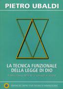 LA TECNICA FUNZIONALE DELLA LEGGE DI DIO Il meccanismo delle forze spirituale in azione di Pietro Ubaldi