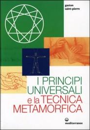 I PRINCIPI UNIVERSALI E LA TECNICA METAMORFICA di Gaston Saint Pierre