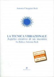 LA TECNICA VIBRAZIONALE Aspetto creativo di un incontro fra Baba e Antonia Bedi di Antonia Chiappini Bedi