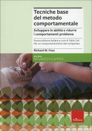 TECNICHE BASE DEL METODO COMPORTAMENTALE Per l'handicap grave e l'autismo di Richard M. Foxx