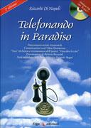 """TELEFONANDO IN PARADISO Transcomunicazione strumentale. Comunicazioni con l'Altra Dimensione. """"Voci"""" di Entità a testimonianza dell'ipotesi: """"Vita oltre la vita"""" di Riccardo Di Napoli"""