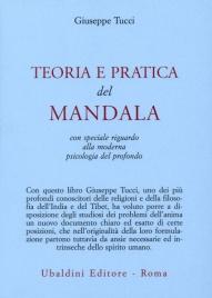 TEORIA E PRATICA DEL MANDALA Con speciale riguardo alla moderna psicologia del profondo di Giuseppe Tucci