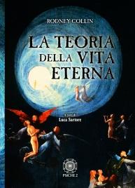 LA TEORIA DELLA VITA ETERNA di Rodney Collin