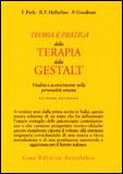 TEORIA E PRATICA DELLA TERAPIA DELLA GESTALT Vitalità e accrescimento nella personalità umana di Frederick S. Perls