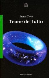 TEORIE DEL TUTTO di Frank Close