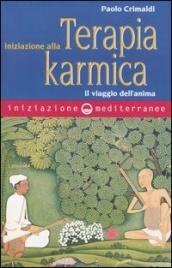 INIZIAZIONE ALLA TERAPIA KARMICA Il Viaggio dell'anima di Paolo Crimaldi